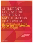 Children's Literature in the K-3 Mathematics Classroom 50 Activities Based on the Common Core State Standards for Mathematics