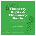 Flibberty Digits and Flummery Daubs: Magical, Madcap Math