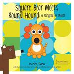Square Bear Meets Round Hound